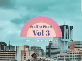 Mellow & Sleazy Stuff Sa Pitori Vol. 3 Mp3 Download SaFakaza