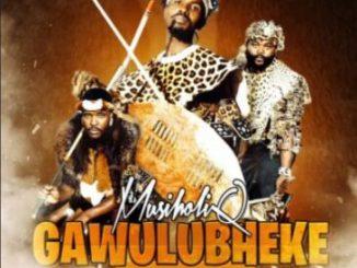 MusiholiQ ft Anzo & Sjava Gawulubheke