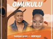 Saddamopiee ft Nokwazi Omukulu