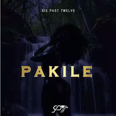 Six Past Twelve Pakile Mp3 Download SaFakaza