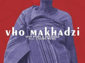 Spin Worx & Dustinho Vho Makhadzi ft Caliba Music Mp3 Download SaFakaza
