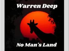 Warren Deep No Man's Land Original Mix Mp3 Download SaFakaza