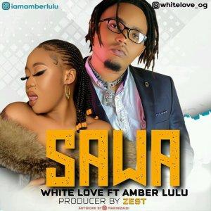 White Love ft Amber Lulu – SAWA