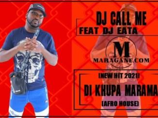 DJ CALL ME – DI KHUPA MARAMA FT. DJ EATA