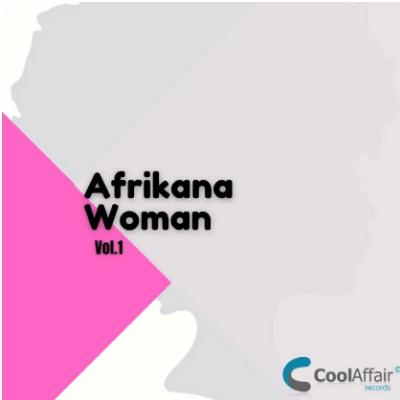 Cool Affair Afrikana Woman Vol. 1 Mp3 Download SaFakaza