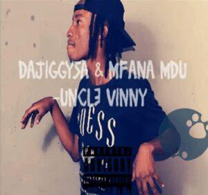 DaJiggysa & Mfana Mdu – Uncle Vinny