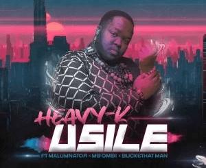 Heavy K uSILE Mp3 Download SaFakaza