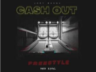Joey Bangx Cash Out Freestyle Mp3 Download SaFakaza