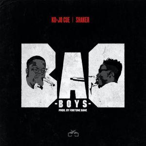 Ko-Jo Cue & Shaker – Bad Boys (Prod. by Fortune Dane)
