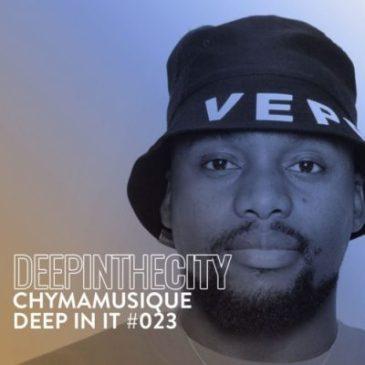Chymamusique Deep In It 023 (Deep In The City) Mp3 Download Safakaza