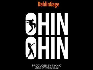 Dahlin Gage – Ohin Ohin (Prod. By T3KNIQ)