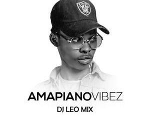Dj Léo Mix Amapiano Vibez Mixtape Mp3 Download safakaza