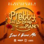 Dj Maphorisa x Kabza De Small Pretty Girls Love Amapiano Zone 6 Venue MIX Mp3 Download Safakaza