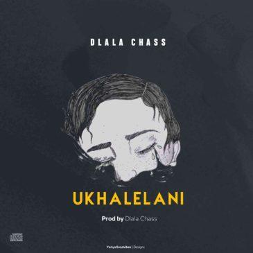 Dlala Chass Ukhalelani Mp3 Download Safakaza