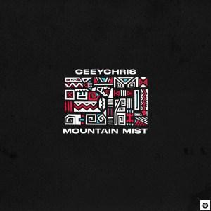 Ceeychris Mountain Mist EP Download Safakaza