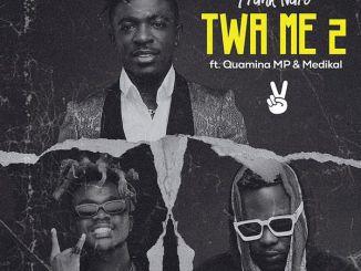 Frank Naro – Twa Me 2 Ft. Medikal & Quamina MP