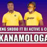 Kanamologa Elaneng Skobo Ft. DJ Active & Cooby Mp3 Download Safakaza