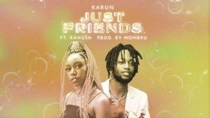 Karun ft Kahu$h – JUST FRIENDS