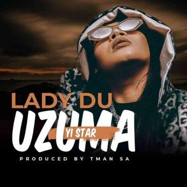 Lady Du uZuma Yi Star Ft. T-Man SA Mp3 Download Safakaza