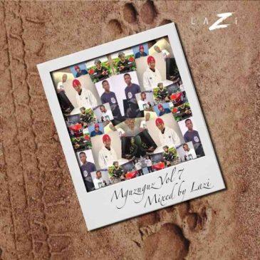 Lazi MGUZUGUZU Vol. 7 Mix Mp3 Download Safakaza
