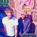 M.K.O Ft Dalas Amanyora Mp3 Download Safakaza