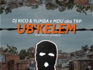 Mdu aka TRP, Dj Rico & 9umba Ubkelem ft. Olley & Pablo Mp3 Download Safakaza