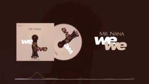 Mr Nana – WEWE
