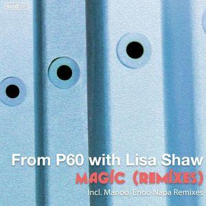 P60 & Lisa Shaw Magic (Enoo Napa & Manoo Remixes) Mp3 Download Safakaza