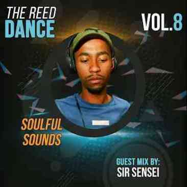 Sir Sensei The Reed Dance Vol 8 (Guest Mix) Mp3 Download Safakaza
