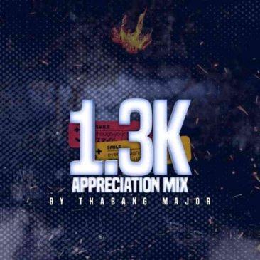 Thabang Major 1.3K Appreciation Mix Mp3 Download Safakaza