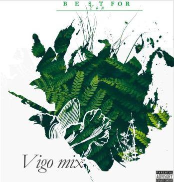 Vigo Mi Best For You Mp3 Download Safakaza