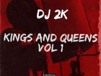 DJ 2k Kings & Queens EP Vol 1 Download Safakaza