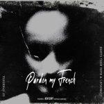 DJ Speedsta Pardon My French ft. Zoocci Coke Dope & Lucasraps Mp3 DoDJ Speedsta Pardon My French ft. Zoocci Coke Dope & Lucasraps Mp3 Download Safakazawnload Safakaza