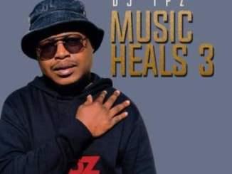 DJ Tpz Music Heals 3 EP Download Safakaza