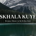 DJ Behaviour & Deejay Shane Sikhala Kuye Mp3 Download Safakaza
