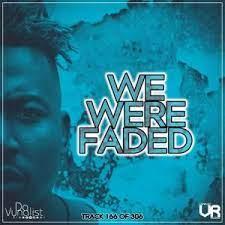 Da Vynalist We Were Faded Mp3 Download Safakaza