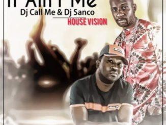 Dj Call Me & Dj Sunco It Ain't Me (Remix) Mp3 Download Safakaza
