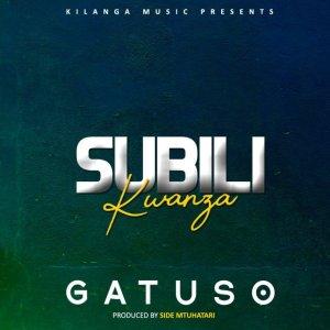 Gatuso – Subili Kwanza