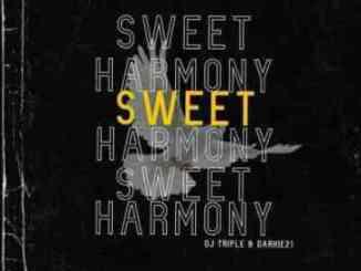 Dj Triple & Darkie21 Sweet Harmony Mp3 Download Safakaza