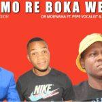 Dr Morwana – Modimo Re Boka Wena ft Pepe Vocalist & Mr Morjie