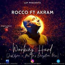 Rocco – Working Hard (JussChyna x PreeTjo's Encryption Mix) Ft. Akram