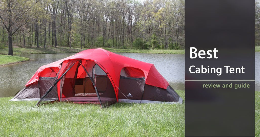 Best Cabin Tent for Your Family & Best Cabin Tent for Your Family in the Rain: Guide and Review 2019