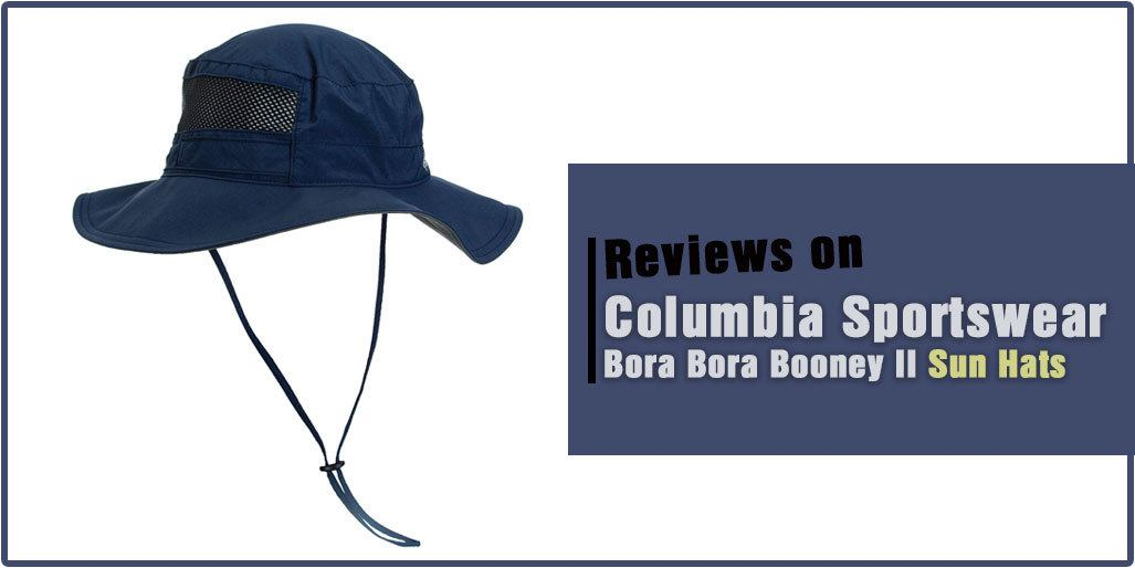 90a0e6cbc1e4e Columbia Sportswear Bora Bora Booney II Sun Hats Review (Must Read)
