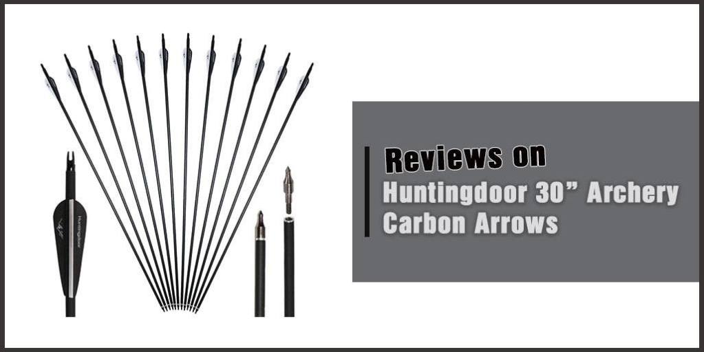 Huntingdoor 30 Archery Carbon Arrows Review