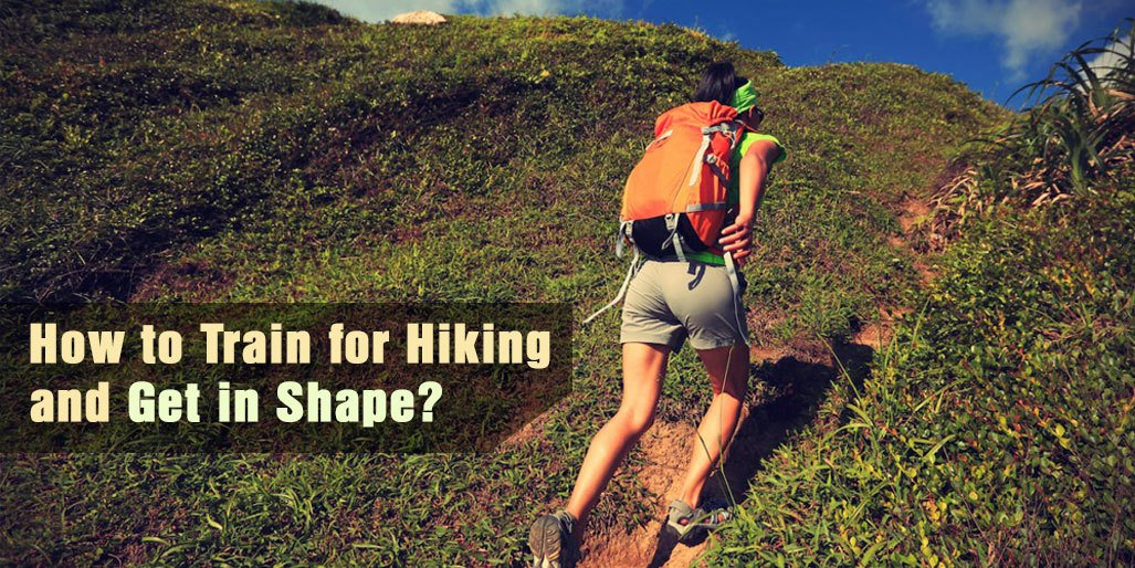 How to Train for Hiking and Get in Shape