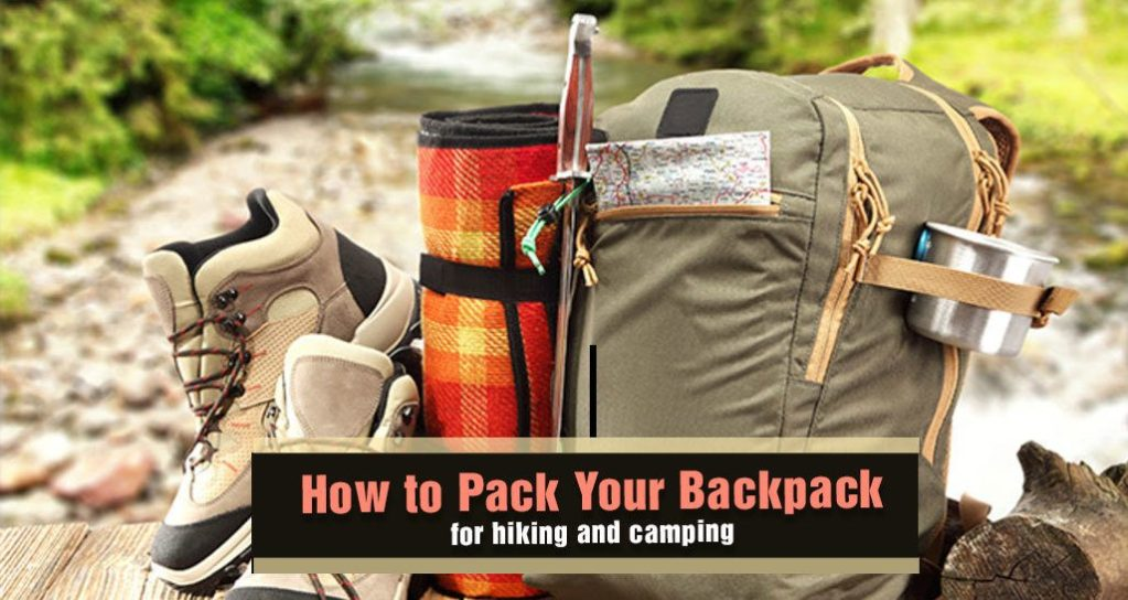 How to Pack Your Backpack for Hiking and Camping
