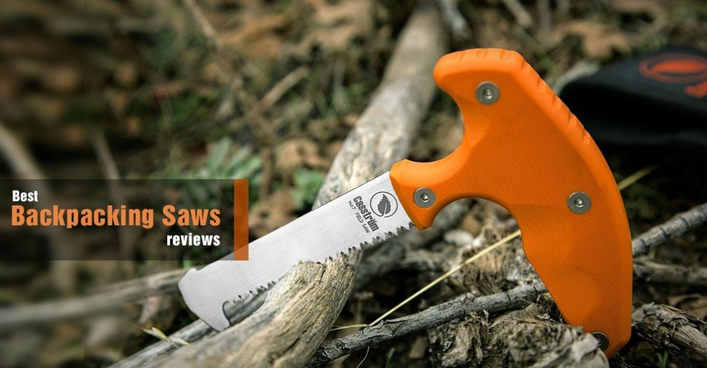 Best Backpacking Saws for Camping & Survival
