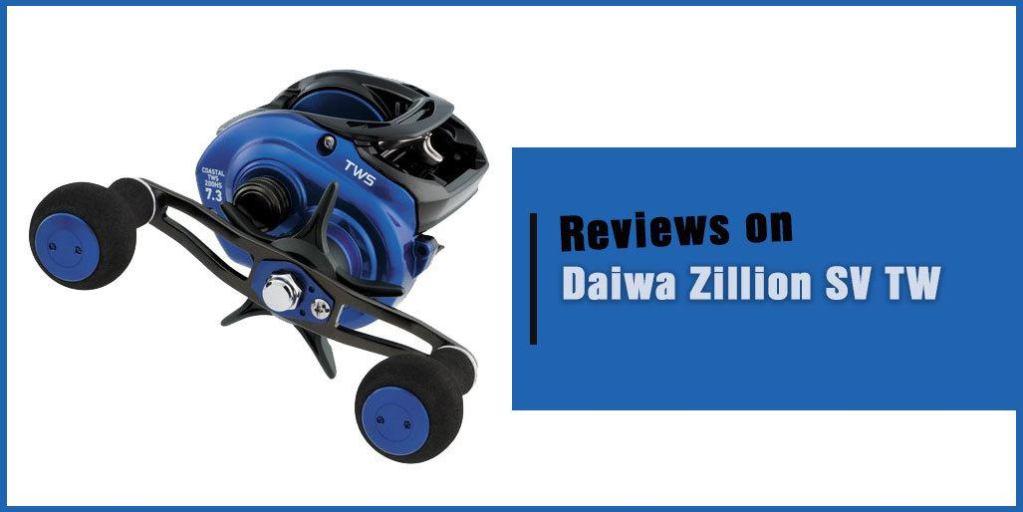 Daiwa Zillion SV TW Review
