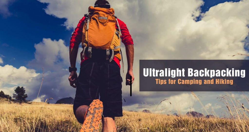 Ultralight Backpacking Tips for Camping and Hiking