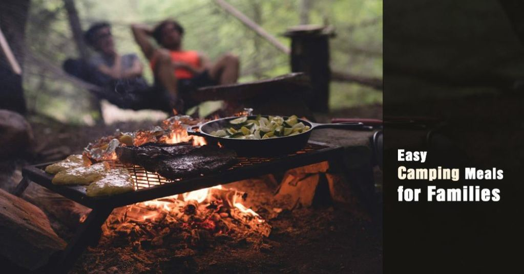 Easy Camping Meals for Families